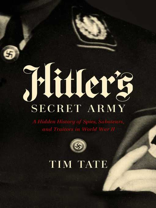 Title details for Hitler's Secret Army by Tim Tate - Available