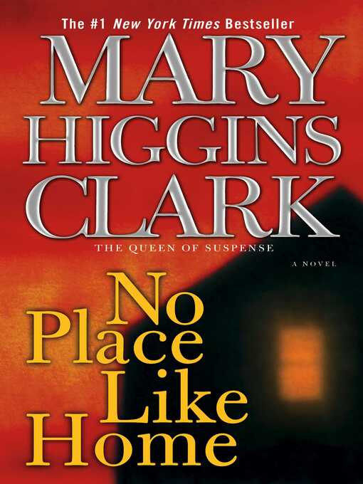 Title details for No Place Like Home by Mary Higgins Clark - Available