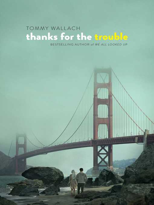 Title details for Thanks for the Trouble by Tommy Wallach - Wait list