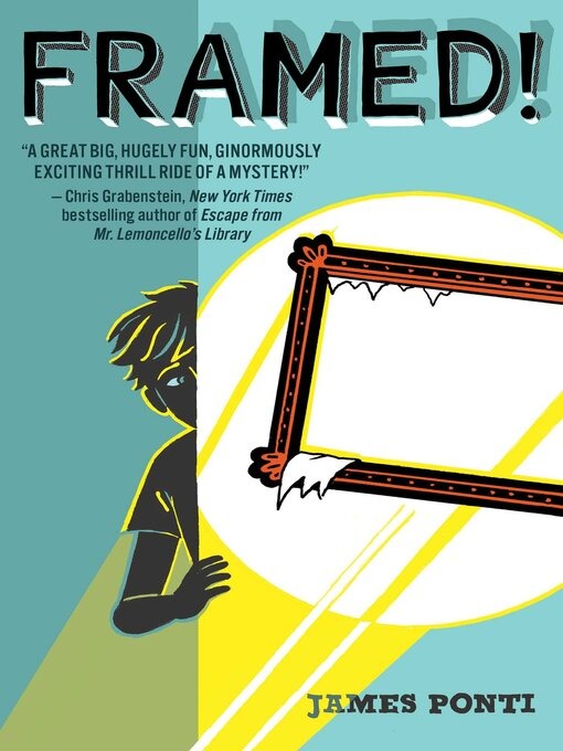 Title details for Framed! by James Ponti - Available