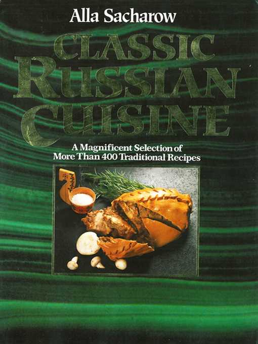 Title details for Classic Russian Cuisine by Alla Sacharow - Available