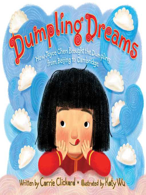 Dumpling Dreams How Joyce Chen Brought the Dumpling from Beijing to Cambridge