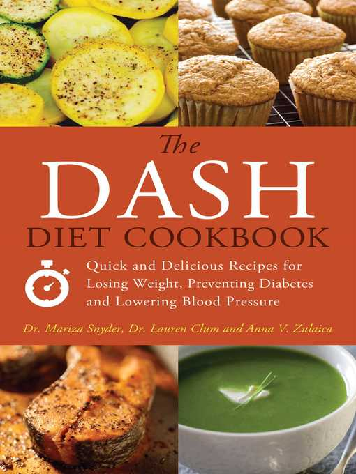 The DASH Diet Cookbook Quick and Delicious Recipes for Losing Weight, Preventing Diabetes, and Lowering Blood Pressure