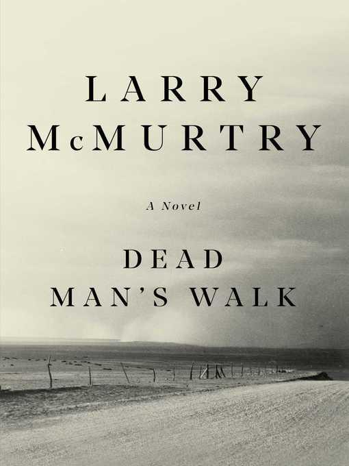 Title details for Dead Man's Walk by Larry McMurtry - Wait list