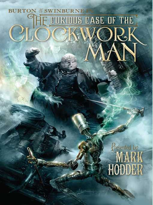 Title details for The Curious Case of the Clockwork Man by Mark Hodder - Available
