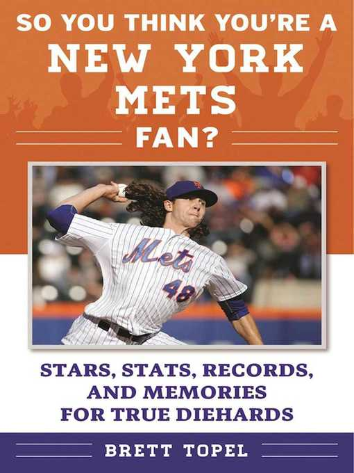 Title details for So You Think You're a New York Mets Fan? by Brett Topel - Wait list