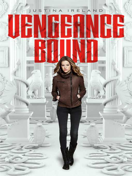 Title details for Vengeance Bound by Justina Ireland - Available