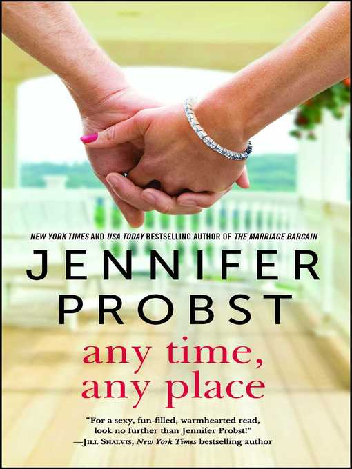 Title details for Any Time, Any Place by Jennifer Probst - Wait list