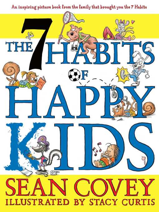 Title details for The 7 Habits of Happy Kids by Sean Covey - Available