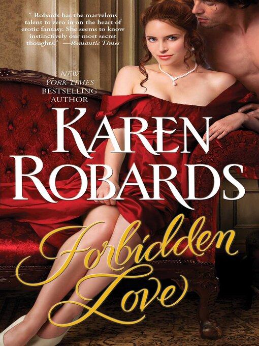 Title details for Forbidden Love by Karen Robards - Wait list