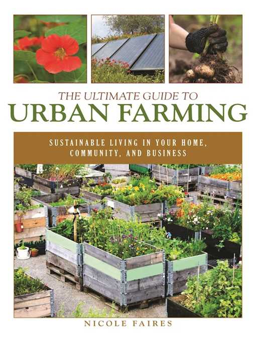Title details for The Ultimate Guide to Urban Farming by Nicole Faires - Wait list