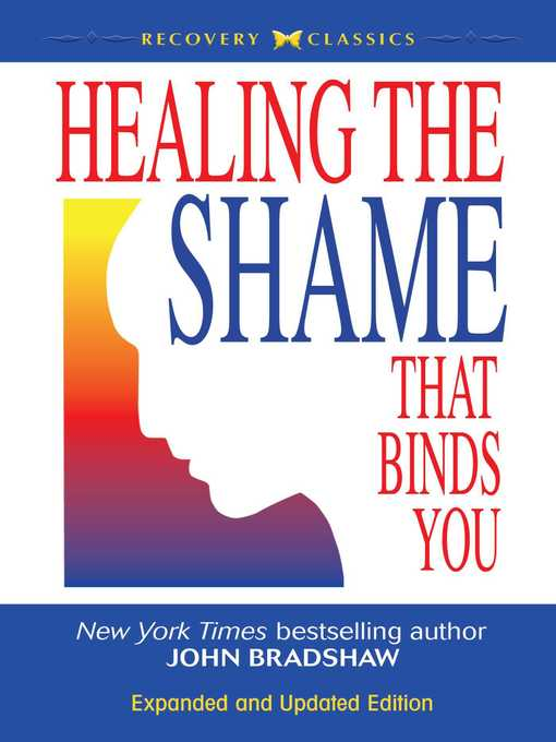 Title details for Healing the Shame That Binds You by John Bradshaw - Wait list