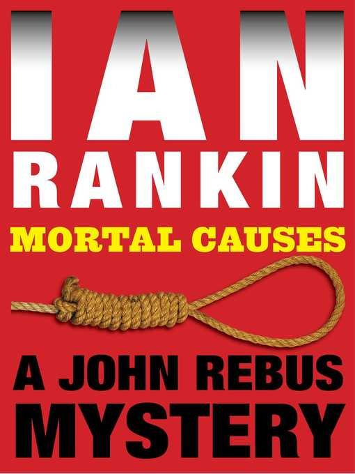 Title details for Mortal Causes by Ian Rankin - Wait list
