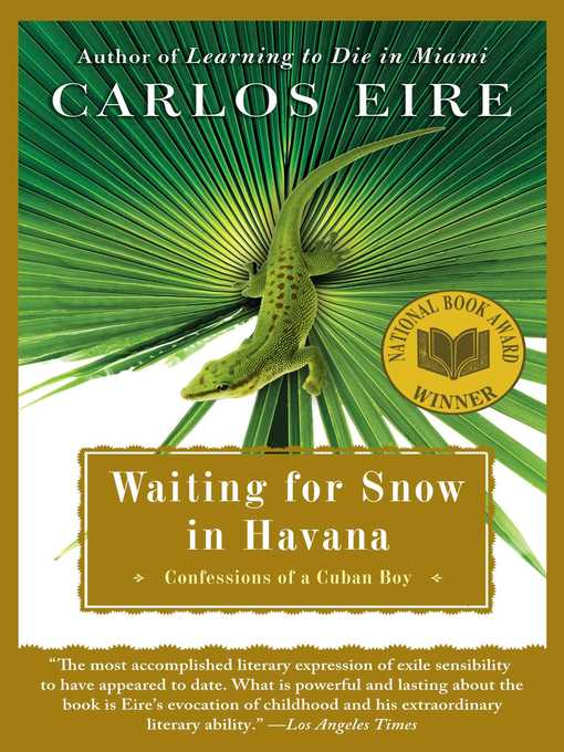 Title details for Waiting for Snow in Havana by Carlos Eire - Available
