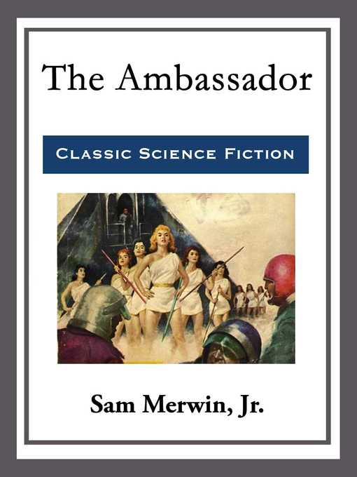 Title details for The Ambassador by Sam  Merwin, Jr. - Available