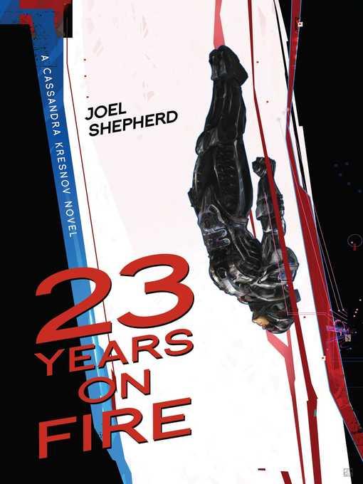 Title details for 23 Years on Fire by Joel Shepherd - Wait list
