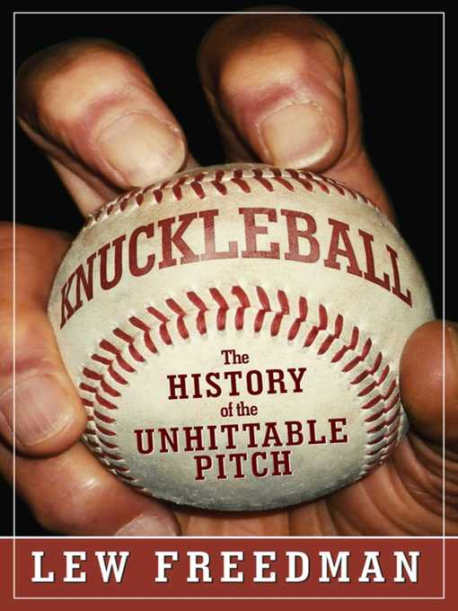 Title details for Knuckleball by Lew Freedman - Available