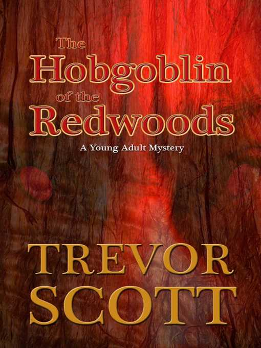 Title details for The Hobgoblin of Redwoods by Trevor Scott - Available