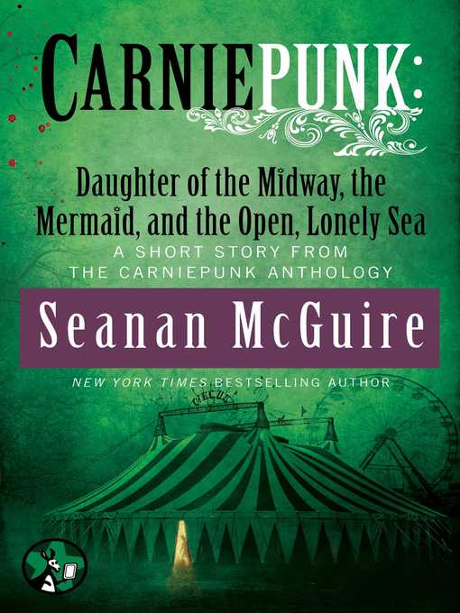 Title details for Daughter of the Midway, the Mermaid, and the Open, Lonely Sea by Seanan McGuire - Wait list