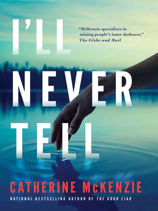 Title details for I'll Never Tell by Catherine McKenzie - Wait list