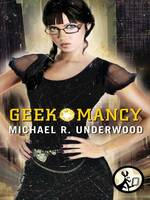 Title details for Geekomancy by Michael R. Underwood - Available