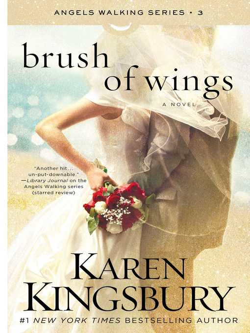 Title details for A Brush of Wings by Karen Kingsbury - Wait list