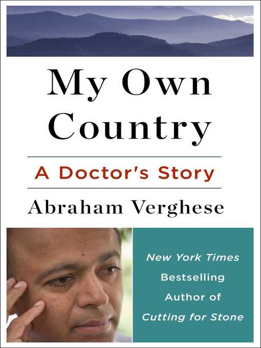 Title details for My Own Country by Abraham Verghese - Wait list