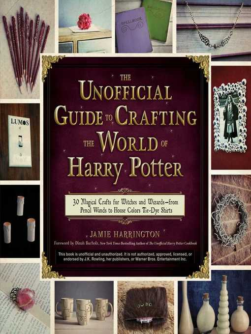 Title details for The Unofficial Guide to Crafting the World of Harry Potter by Jamie Harrington - Wait list