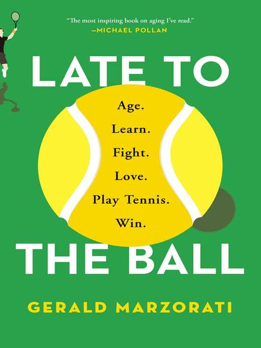 Title details for Late to the Ball by Gerald Marzorati - Available