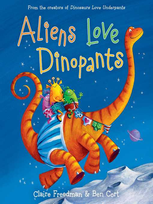 Aliens love dinopants media on demand overdrive title details for aliens love dinopants by claire freedman wait list fandeluxe Image collections