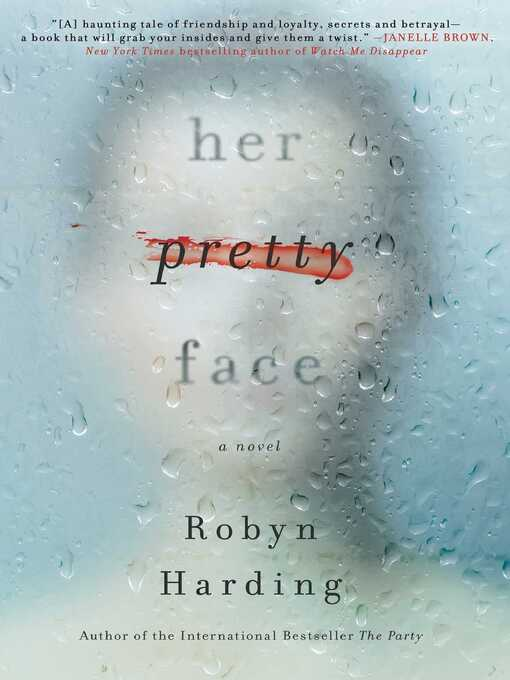 Title details for Her Pretty Face by Robyn Harding - Wait list