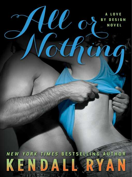 Title details for All or Nothing by Kendall Ryan - Available