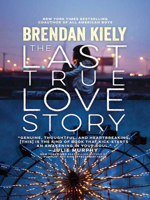 Title details for The Last True Love Story by Brendan Kiely - Wait list