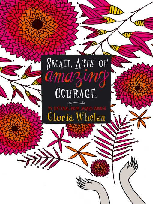 Title details for Small Acts of Amazing Courage by Gloria Whelan - Wait list