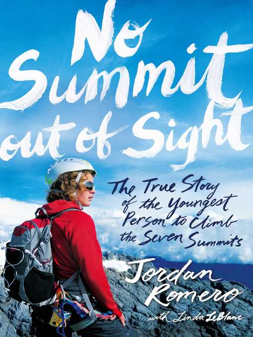 Title details for No Summit out of Sight by Jordan Romero - Available