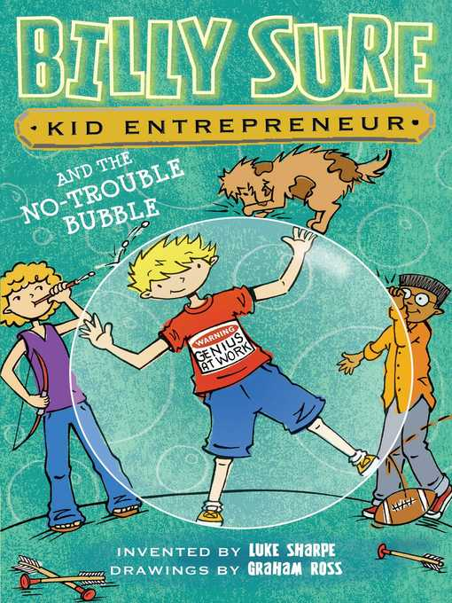 Title details for Billy Sure Kid Entrepreneur and the No-Trouble Bubble by Luke Sharpe - Wait list