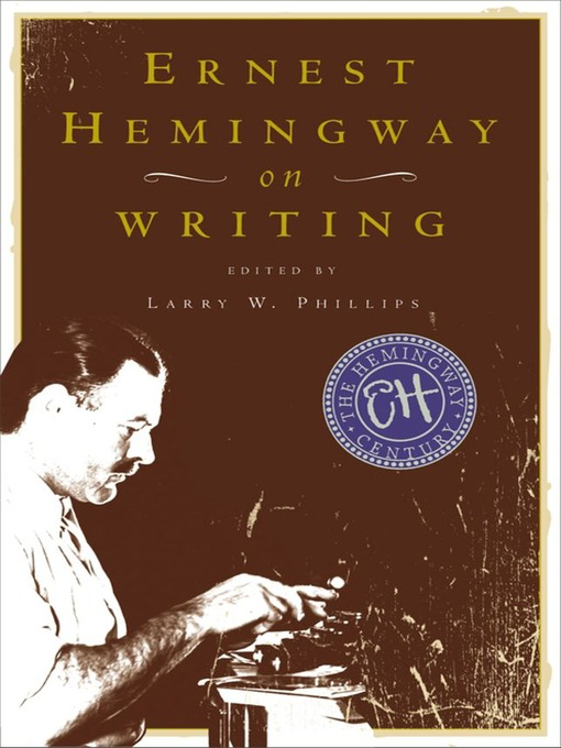 Title details for Ernest Hemingway on Writing by Larry W. Phillips - Wait list