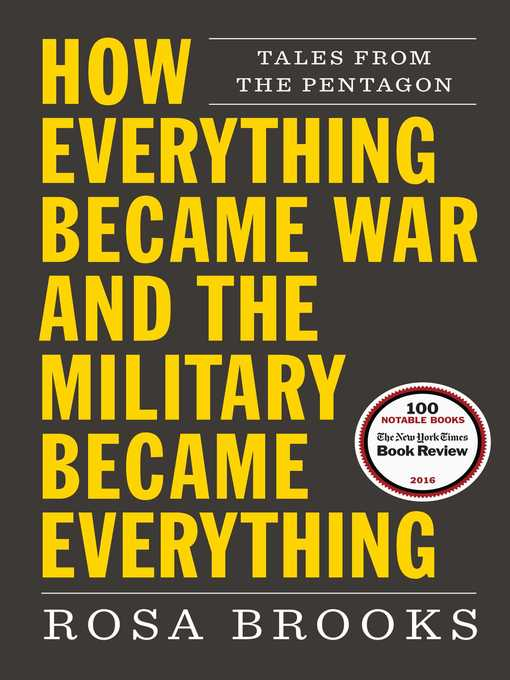 Title details for How Everything Became War and the Military Became Everything by Rosa Brooks - Available