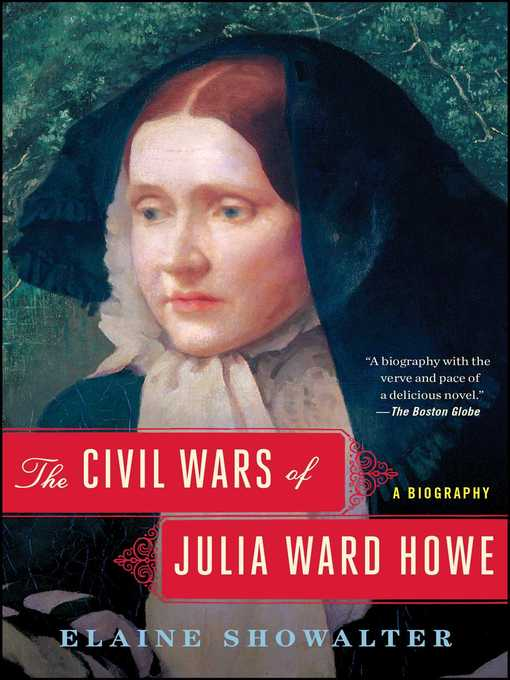 Détails du titre pour The Civil Wars of Julia Ward Howe par Elaine Showalter - Liste d'attente