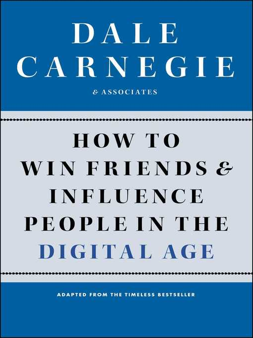 Title details for How to Win Friends and Influence People in the Digital Age by Dale Carnegie - Wait list
