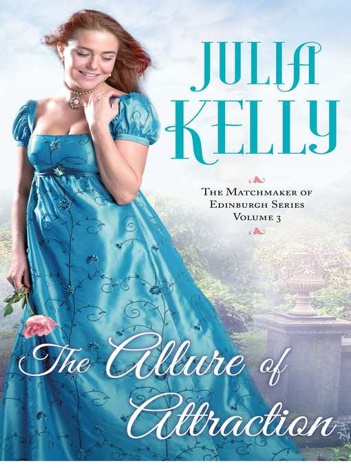Title details for The Allure of Attraction by Julia Kelly - Available
