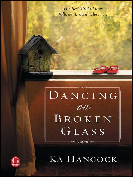 Title details for Dancing on Broken Glass by Ka Hancock - Available