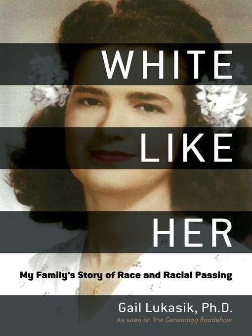 Title details for White Like Her by Gail Lukasik - Available