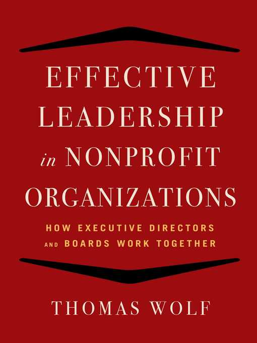 Title details for Effective Leadership for Nonprofit Organizations by Thomas Wolf - Available