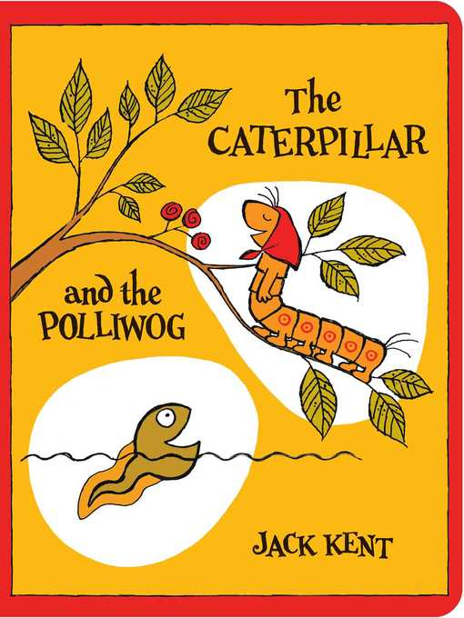 Title details for The Caterpillar and the Polliwog by Jack Kent - Wait list
