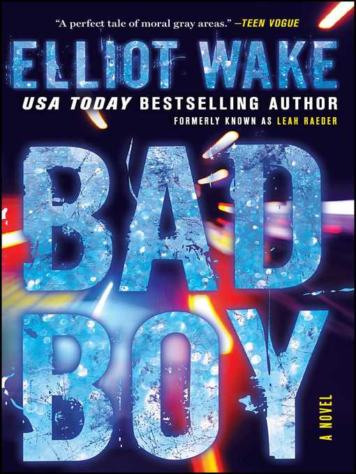 Title details for Bad Boy by Elliot Wake - Available