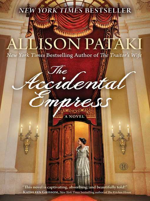 Title details for The Accidental Empress by Allison Pataki - Wait list