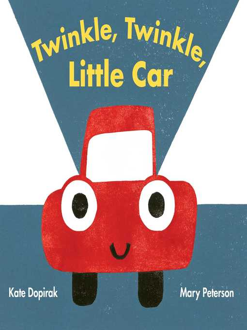 Title details for Twinkle, Twinkle, Little Car by Kate Dopirak - Available