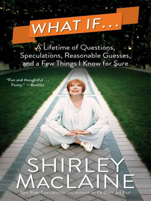Title details for What If . . by Shirley MacLaine - Wait list