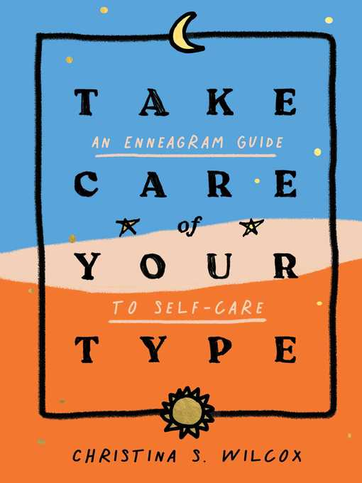 Title details for Take Care of Your Type by Christina S. Wilcox - Available